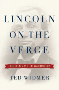 Lincoln on the Verge - Ted Widmer